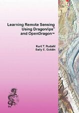 Learning Remote Sensing : Using Dragon/ips and OpenDragon by Kurt Rudahl and...