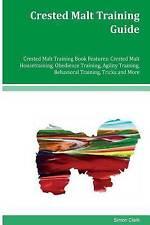 Crested Malt Training Guide Crested Malt Training Book Features: Crested Malt Ho