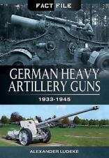 German Heavy Artillery Guns: 1933-1945 (Fact File), , Ludeke, Alexander, Very Go