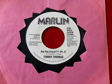 TIMMY THOMAS~ ARE YOU CRAZY~PART 1 & 2~ NEAR MINT~ PROMO~ MARLIN ~ SOUL 45