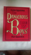 THE DANGEROUS BOOK FOR BOYS: by Conn & Hal Iggulden 1ST US EDITION