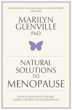 Natural Solutions to Menopause: How to Stay Healthy Before, During and-ExLibrary