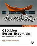 Apple Pro Training Series: OS X Lion Server Essentials: Using and Supporting OS