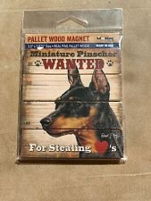 Miniature Pinscher Dog/K9 Wanted Poster Real Pine Wood Magnet Made In Usa Rustic