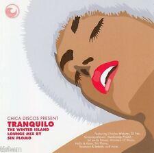 Sin Plomo: Chica Disco Tranquilo The Winter Island Lounge Mix CD HOUSE DOWNTEMPO