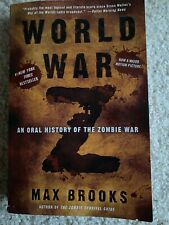 World War Z : An Oral History of the Zombie War by Max Brooks (2007, Trade...