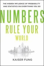 Numbers Rule Your World: The Hidden Influence of Probabilities and Statistics on