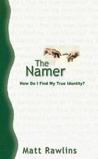 Namer : How Do I Find My True Identity? by Matt Rawlins (1999, Paperback)