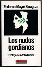 LOS NUDOS GORDIANOS - FEDERICO MAYOR ZARAGOZA