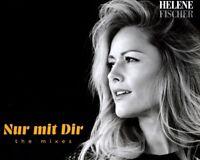 HELENE FISCHER - NUR MIT DIR-THE MIXES   CD SINGLE NEU