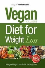 Vegan Weight Loss: Taking the Vegan Challenge : A Guide to Going Vegan for 30...