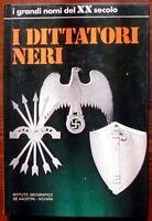 I dittatori neri,Enzio Biagi,Istituto geografico De Agostini,1973