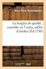 La Bergere de Qualite, Comedie en 3 Actes, Melee D'Ariettes by Montalembert-M...