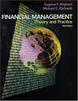 Financial Management: Theory and Practice by Eugene F. Brigham, Michael C. Ehrha
