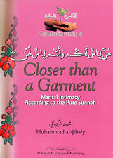 Closer Than A Garment: Marital Intimacy According to the Pure Sunnah