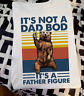 It's not a Dad bod It's a Father Figue Papa Bear and Beer T-shirt