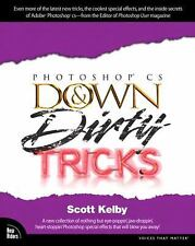 Adobe Photoshop CS Down & Dirty Tricks, Kelby, Scott, 0735713537, Book, Good