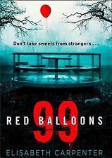 99 Red Balloons: A Clever Psychological Thriller by Elisabeth Carpenter