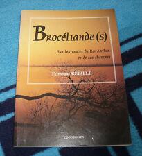 Brocéliande (s) sur les traces du roi arthur Edmond rébillé bretagne