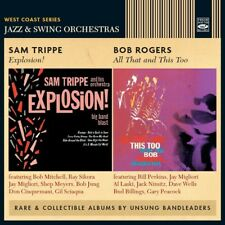 Sam Trippe & Bob Rogers Explosion! + All That And This Too