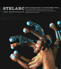 NEW Stelarc: The Monograph (Electronic Culture: History, Theory, and Practice)
