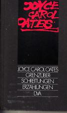 JOYCE CAROL OATES Grenzüberschreitungen (15 Erzählungen) Erstausgabe - Paperback