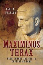 MAXIMINUS THRAX - PEARSON, PAUL N. - NEW HARDCOVER BOOK