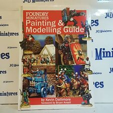 Foundry Miniatures Painting and Modeling Guide by Kevin Dallimore OOP