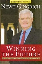 Winning the Future : A 21st Century Contract with America by Newt Gingrich (200…