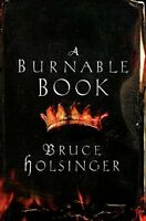 A Burnable Book: A Novel by Bruce Holsinger