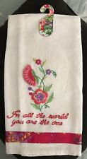 """April Cornell Garden Embroidered Tea Towel """"In all the world you are the one"""""""