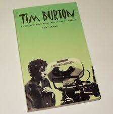 TIM BURTON: An Unauthorized Biography of the Filmmaker - Ken Hanke. VGC P/B 1st