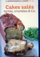 Cakes salés - Tartes, crumbles & Co - Les Incontournables de la Cuisine