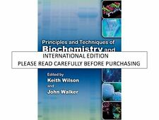 Principles And Techniques Of Biochemistry And Mioecular Biology 7Th Edition by W