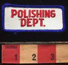 Vtg POLISHING DEPARTMENT Retro Uniform Patch - Old School Work Job Related 72Y6
