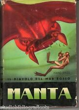 Hass H.; MANTA , IL DIAVOLO DEL MAR ROSSO ; Aldo Martello Ed. 1952