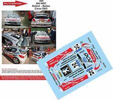 DECALS 1/24 REF 625 PEUGEOT 206 WRC ROBERT RALLYE TOUR DE CORSE 2003 RALLY