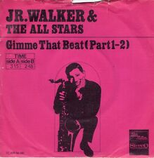 7inch JR WALKER & THE ALL STARSgimme that beatHOLLAND EX/VG++ (S2078)