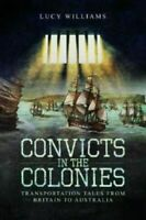 Convicts in the Colonies FRISCH Williams Lucy