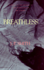 Breathless: 2a Novel by J P Smith: Used