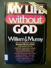 My Life without God by William J. Murray (1984, Paperback)
