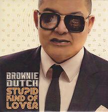 Brownie Dutch-Stupid Kind Of Lover Promo cd single