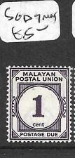 MALAYA  MPU   (P2403B) POSTAGE DUE 1C  SG D7   MOG