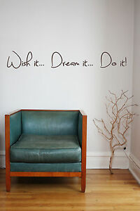 Wish it Dream it Do it! Quote, Vinyl Wall Art Sticker, Mural, Decal. Living room