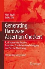 Generating Hardware Assertion Checkers: For Hardware Verification, Emulation, Po