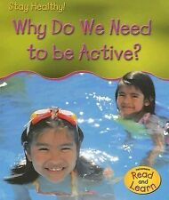 Why Do We Need To Be Active? (Stay Healthy!)