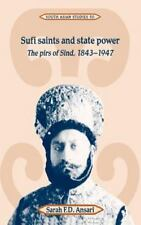 Cambridge South Asian Studies: Sufi Saints and State Power : The Pirs of...