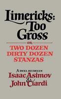 Limericks, Too Gross: By Isaac Asimov