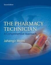 The Pharmacy Technician: A Comprehensive Approach by Moini, Jahangir