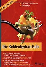 Die Kohlenhydrat-Falle: Was an den gängigen Ernährungsle...   Buch   Zustand gut